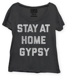 """""""Stay at home gypsy"""" t-shirt"""