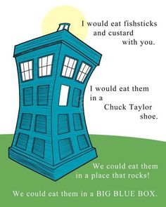Doctor Who meet Dr. Suess. Totes would read this to my kids