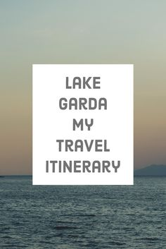 This is my travel itinerary about Lago di Garda, one of the best lakes you can visit this fall!