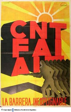 CNT- FAI- AIT : la barrera inexpugnable :: Cartells del Pavelló de la República (Universitat de Barcelona)