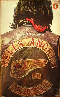 "I seriously need to find Hunter S. Thompsons ""Hells Angels"" book."