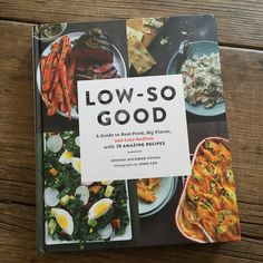 Review of Low-So Good by Jessica Goldman Foung on Recipe Renovator. 70 low-sodium recipes plus tips for living a flavorful life.