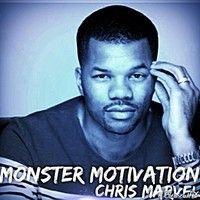 PODCAST!!! Monster Motivation Vol 2- DOMINATE! by ChrisMarvel on SoundCloud