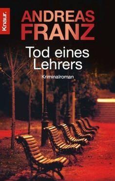 Andreas Franz - Tod eines Lehrers 1. Band Peter-Brandt-Reihe