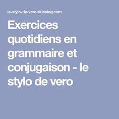 Exercices quotidiens en grammaire et conjugaison - le stylo de vero