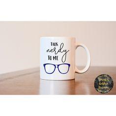 Talk Nerdy to Me Mug Funny Mug Nerdy Mug Gift for Nerd Gift for... ($13) ❤ liked on Polyvore featuring home, kitchen & dining, drinkware, black, drink & barware, home & living, mugs, quote coffee mugs, black mug and face mug