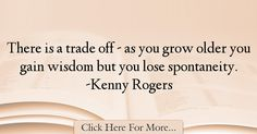 Kenny Rogers Quotes About Wisdom - 73182