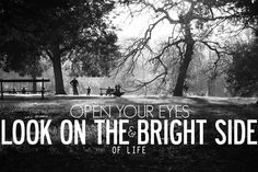 Bright Side Of Life, Open Your Eyes, That Look, Movie Posters, Wisdom, Film Poster, Popcorn Posters, Film Posters, Poster