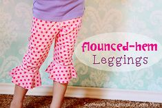 Scattered Thoughts of a Crafty Mom: Flounce Bottom Leggings Tutorial