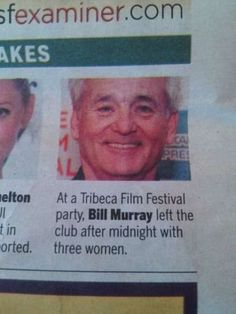 One more reason why Bill Murray is the man.