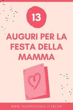 Se cerchi ispirazione per gli auguri da dedicare alla mamma quest'anno, Troppotogo è felice di aiutarti! #frasi #auguri #mamma #citazioni #dedica #divertenti #quotes #mum #festadellamamma #mothersday #idee #regalo #gifts Gift