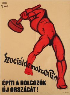 Mihaly Biro, The Social Democratic Party Builds the New State of the Workers!, 1947