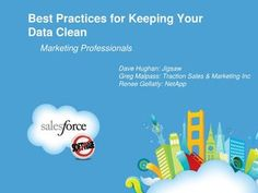 best-practices-for-keeping-your-data-clean by Salesforce via Slideshare
