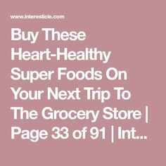 Buy These Heart-Healthy Super Foods On Your Next Trip To The Grocery Store Bone Broth Powder, Prostate Cancer, Cholesterol Levels, Healthy Eating Tips, Super Foods, Grocery Store, Heart Disease, Health Fitness, Vegetarian