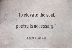 """Edgar Allan Poe"" And do I love, and write all kinds of poetry ^. Edgar Allen Poe, Edgar Allan, Poe Quotes, Literary Quotes, Love Words, Beautiful Words, Kinds Of Poetry, Philosophy Quotes, Quotations"