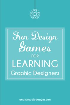 Have fun while learning graphic design | Ariana Nicole - the blogging resource for freelance designers and entrepreneurs