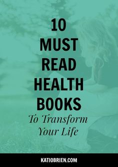 10 Must Read Health Books to Transform Your Life - Wellness Books. Nutrition Books. Healthy lifestyle. Wellness tips for Moms. Holistic health. Mindful eating. Intuitive eating book.