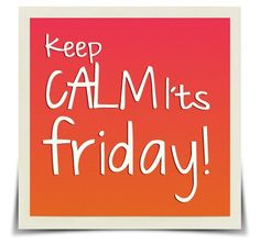 Keep CALM I´ts friday