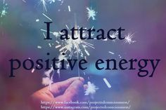 I attract positive energy, law of attraction, meme,quote