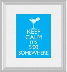 Keep Calm Its 5 O Clock Somewhere Buffett by DigitalDesignVault