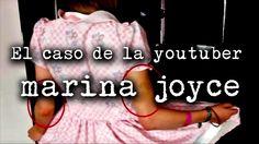 El caso de la youtuber Marina Joyce