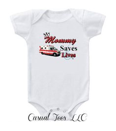 My Mommy Saves Lives EMT Baby Bodysuit or Toddler Tshirt