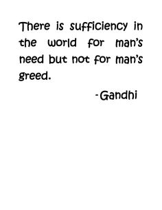And we as a nation, I believe, are incredibly spoiled, selfish and greedy
