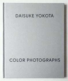 Color Photographs   Daisuke Yokota 横田大輔