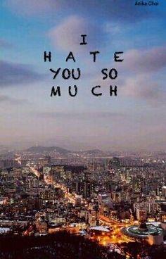 """Powinieneś przeczytać """" I HATE U SO MUCH! """"na #Wattpad. #fanfiction"""