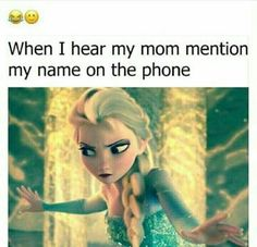 Humor - School Funny - School Funny meme - - My reaction when I hear my mom mention my name on the phone. The post Humor appeared first on Gag Dad. Disney Jokes, Funny Disney Memes, Crazy Funny Memes, Stupid Memes, Funny Relatable Memes, Wtf Funny, Funny Facts, Funny Quotes, Hilarious