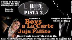 Divulg@rtes.com: Muita SEDUÇÃO é o que te espera todas as SEXTAS com o SHOW BOYS A LA CARTE by JUJU PALLITO na PISTA 2 da LE BOY!