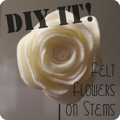 Librarian Tells All: How to Make Felt Flowers on Stems for Bouquets