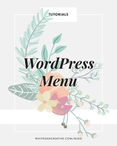 How to set up your WordPress menu | blog design, wordpress guide, graphic design, blog theme
