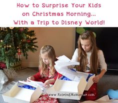 How to Surprise Your Kids Christmas Morning with a Trip to Disney World