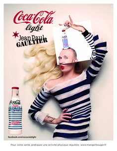 I am loving the new Diet Coke bottles designed by Jean Paul Gaultier . In the latest ad campaign, photographed by Stephane Sednaoui shortly after Coca Cola named JPG the new creative director of Diet Coke, models play with Gaultier's portraits Diet Coke, Coca Cola Diet, Pepsi Cola, Coca Light, Jean Paul Gaultier, Fashion Advertising, Creative Advertising, Advertising Campaign, Print Advertising