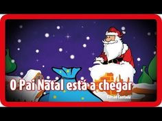 O Pai Natal está a chegar | Canção de Natal - YouTube
