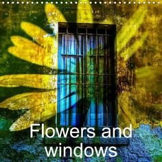 Flowers and windows - CALVENDO calendar by Gabi Hampe - http://www.calvendo.de/galerie/flowers-and-windows/?s=flowers%20and%20windows&pcat=0&cat=0&