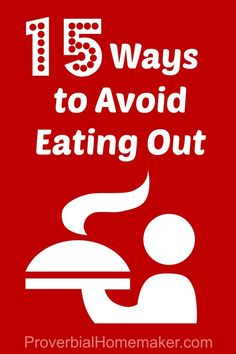 15 tips and ideas for cutting back on eating out. Save money by avoiding restaurants!