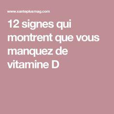12 signes qui montrent que vous manquez de vitamine D