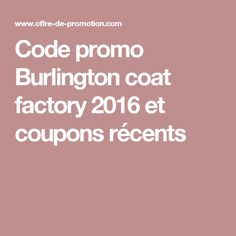 Code promo Burlington coat factory  2016 et coupons récents