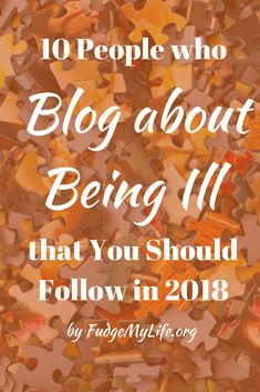 10 People who Blog about Being Ill that You Should Follow in 2018 Chronic Fatigue Syndrome, Chronic Illness, Chronic Pain, Fibromyalgia Disability, Illness Quotes, Naturopathy, Nerve Pain, Invisible Illness, Find Someone Who