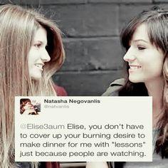 Elise Bauman and Natasha Negovanlis. HA! Natasha flirting with/teasing Elise is amazing.