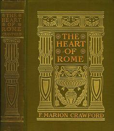 Crawford--Heart of Rome--Macmillan, 1908   Flickr - Photo Sharing!