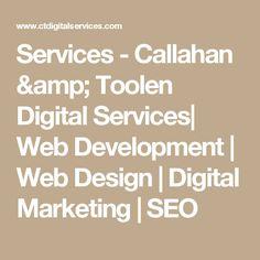 Services - Callahan & Toolen Digital Services| Web Development | Web Design | Digital Marketing | SEO