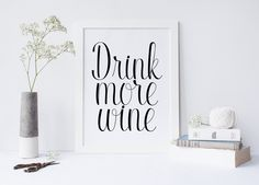 DRINK MORE WINE, printable art, typgoraphy quote, typography print, drink more wine art, printable art drink more wine, instant download von sweetandhoneyprints auf Etsy