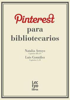 """""""Los usuarios de Lectyo.com, [a plataforma social em torno da leitura criada pela Fundación Germán Sánchez Ruipérez] pueden descargarse gratuitamente el eBook Pinterest para bibliotecarios en los diferentes formatos. En su versión en pdf aparec..."""
