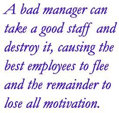 Workplace Insanity: Mis-Managers: How Bad Managers Can Poison the Well Bad Boss Quotes, Life Quotes, Bad Manager Quotes, Truth Quotes, Wisdom Quotes, Great Quotes, Quotes To Live By, Inspirational Quotes, Bad Day At Work Quotes