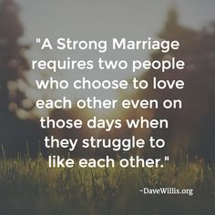 A strong marriage is loving by CHOICE not because everything is going your way. Get the best tips and how to have strong marriage/relationship here: Change Quotes, New Quotes, Happy Quotes, Bible Quotes, Love Quotes, Inspirational Quotes, Motivational, Funny Quotes, Quotable Quotes