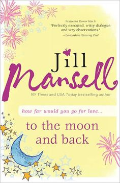 Charlotte's Web of Books: (161)To the Moon and Back by Jill Mansell