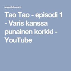 Tao Tao - episodi 1 - Varis kanssa punainen korkki - YouTube